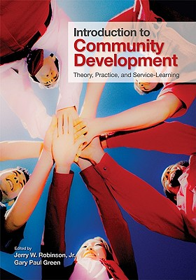 Introduction to Community Development By Robinson, Jerry W., Jr. (EDT)/ Green, Gary Paul (EDT)